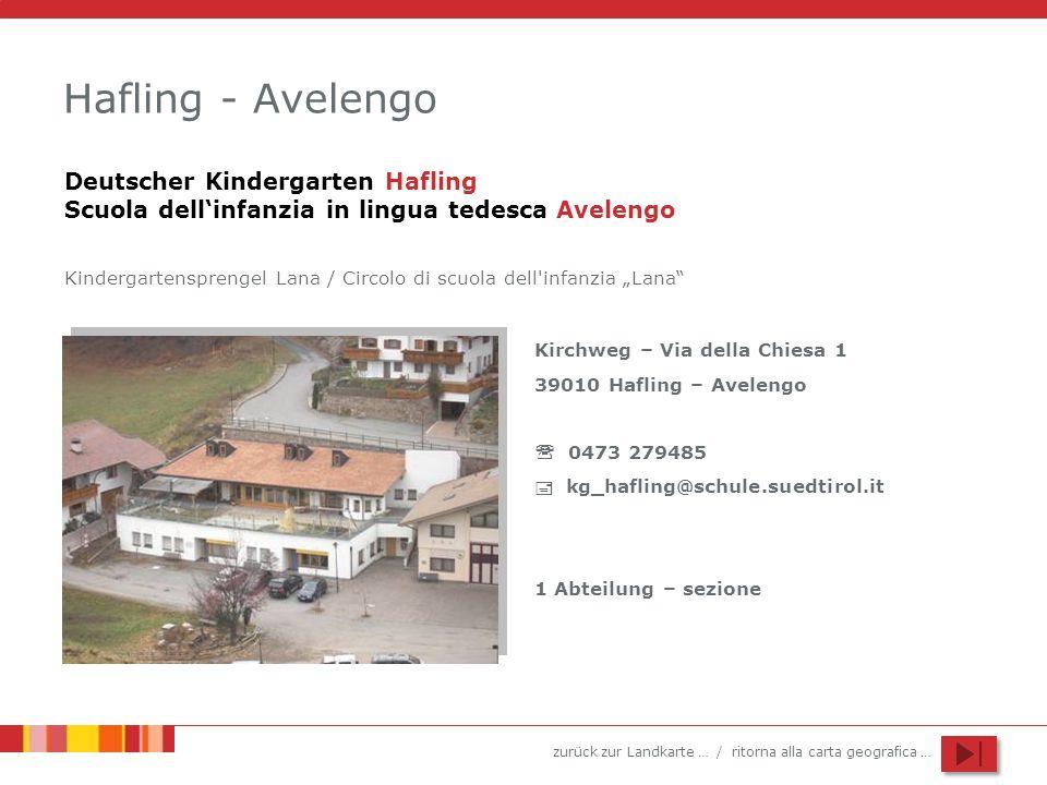 zurück zur Landkarte … / ritorna alla carta geografica … Hafling - Avelengo Kirchweg – Via della Chiesa 1 39010 Hafling – Avelengo 0473 279485 kg_hafl