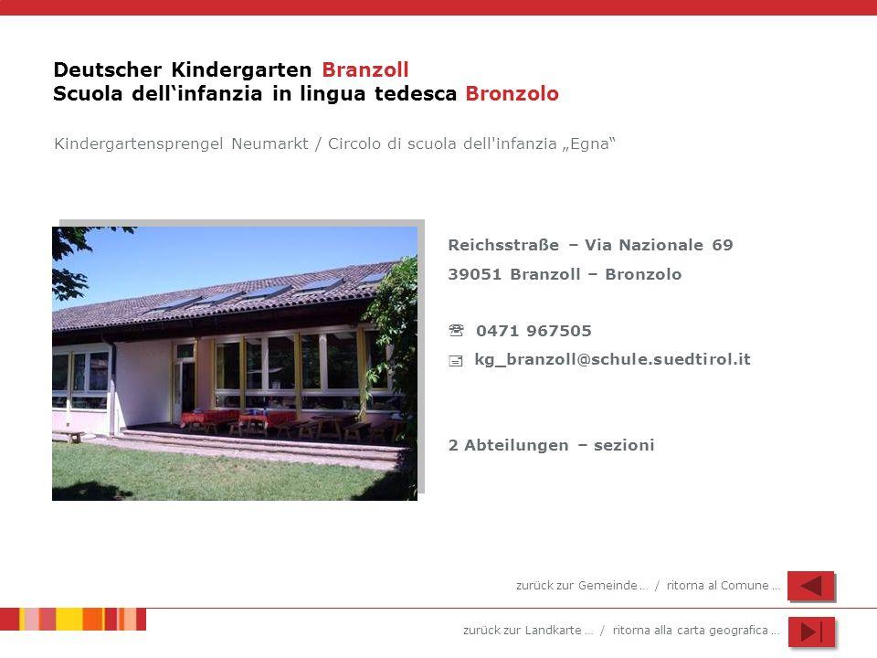 zurück zur Landkarte … / ritorna alla carta geografica … Deutscher Kindergarten Branzoll Scuola dellinfanzia in lingua tedesca Bronzolo Kindergartensp