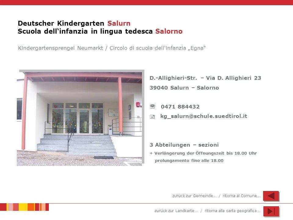 zurück zur Landkarte … / ritorna alla carta geografica … Deutscher Kindergarten Salurn Scuola dellinfanzia in lingua tedesca Salorno Kindergartenspren