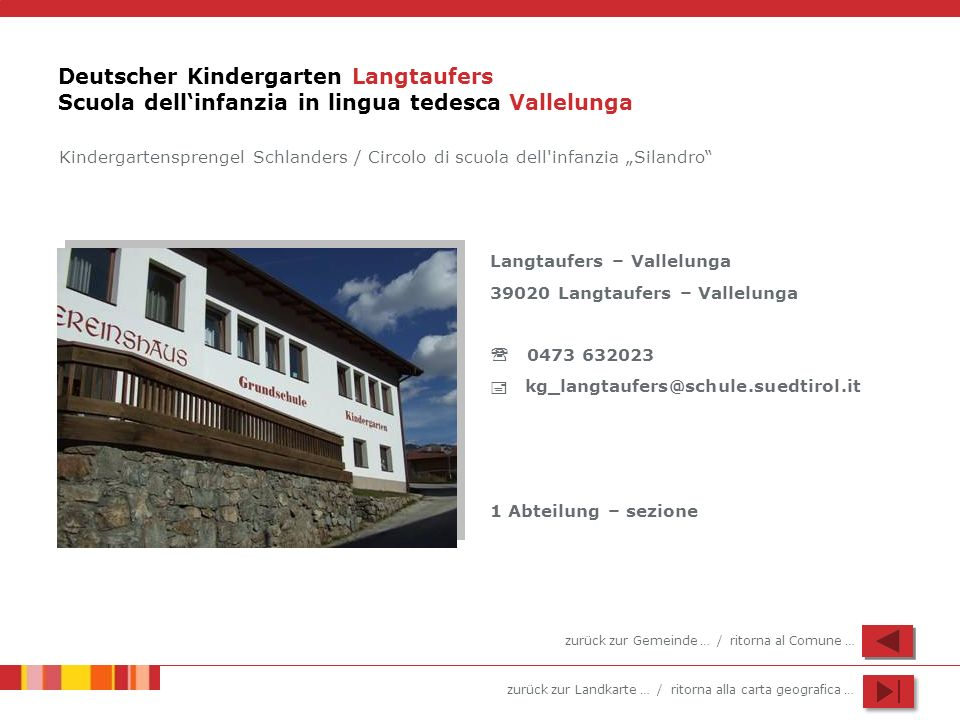 zurück zur Landkarte … / ritorna alla carta geografica … Deutscher Kindergarten Langtaufers Scuola dellinfanzia in lingua tedesca Vallelunga Langtaufe