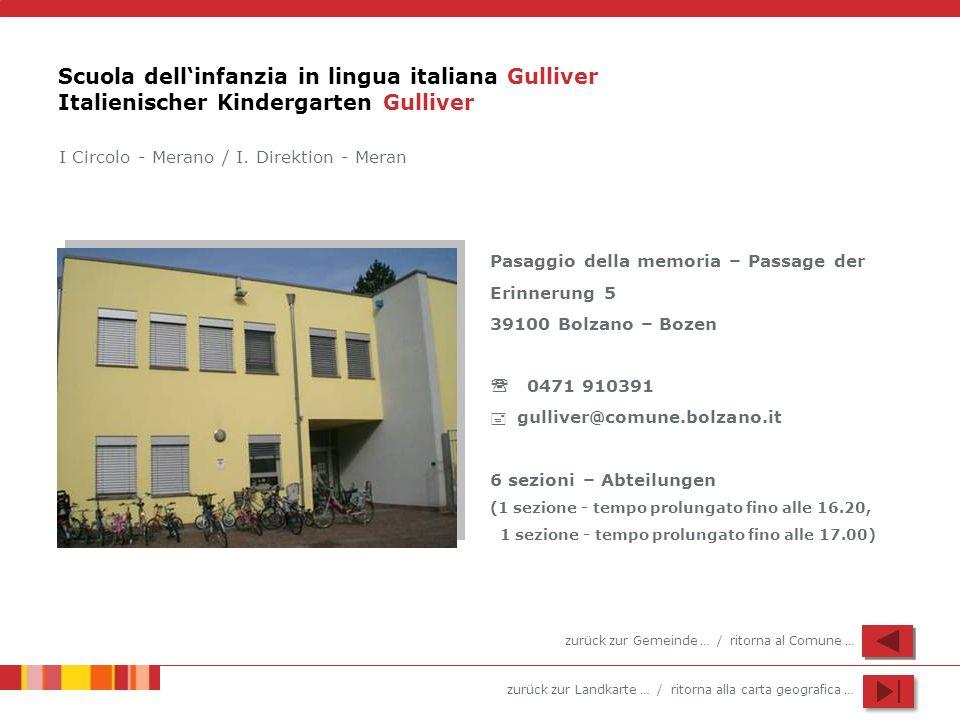 zurück zur Landkarte … / ritorna alla carta geografica … Scuola dellinfanzia in lingua italiana Gulliver Italienischer Kindergarten Gulliver Pasaggio