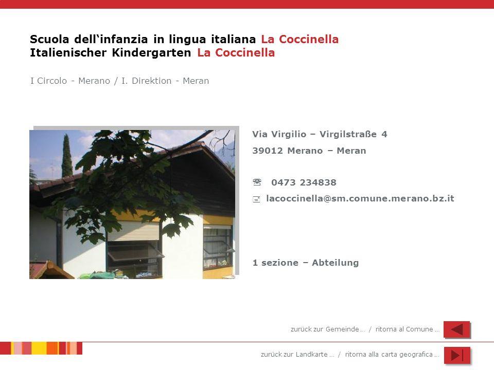 zurück zur Landkarte … / ritorna alla carta geografica … Scuola dellinfanzia in lingua italiana La Coccinella Italienischer Kindergarten La Coccinella