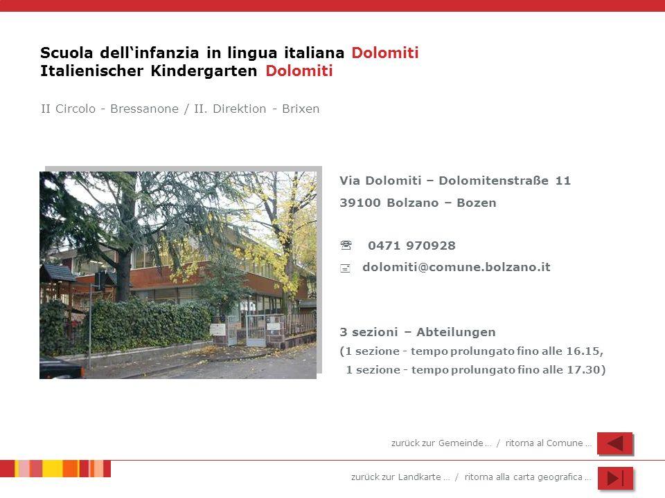 zurück zur Landkarte … / ritorna alla carta geografica … Scuola dellinfanzia in lingua italiana Dolomiti Italienischer Kindergarten Dolomiti Via Dolom
