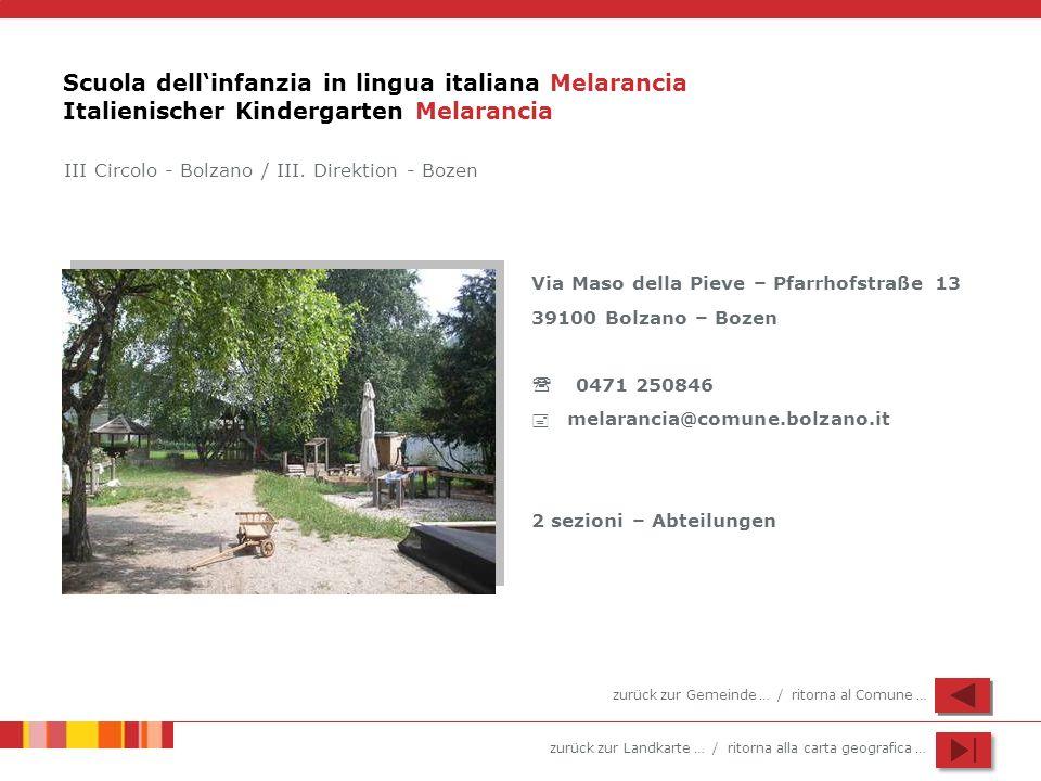 zurück zur Landkarte … / ritorna alla carta geografica … Scuola dellinfanzia in lingua italiana Melarancia Italienischer Kindergarten Melarancia Via M