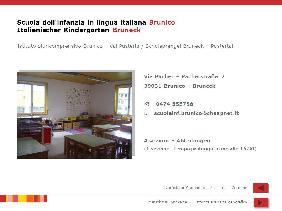 zurück zur Landkarte … / ritorna alla carta geografica … Scuola dellinfanzia in lingua italiana Brunico Italienischer Kindergarten Bruneck Via Pacher