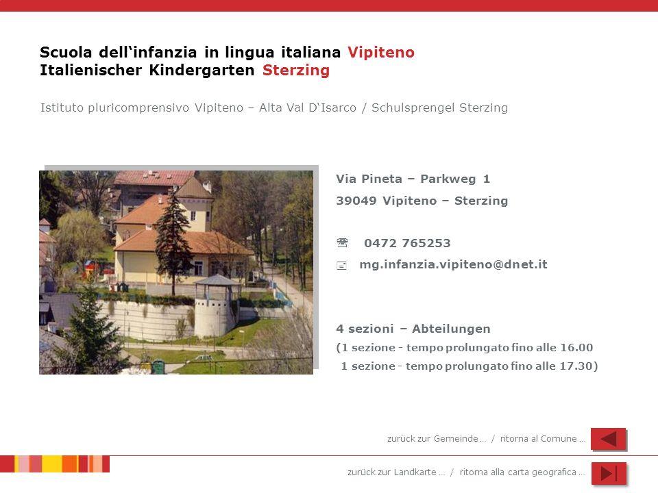 zurück zur Landkarte … / ritorna alla carta geografica … Scuola dellinfanzia in lingua italiana Vipiteno Italienischer Kindergarten Sterzing Via Pinet