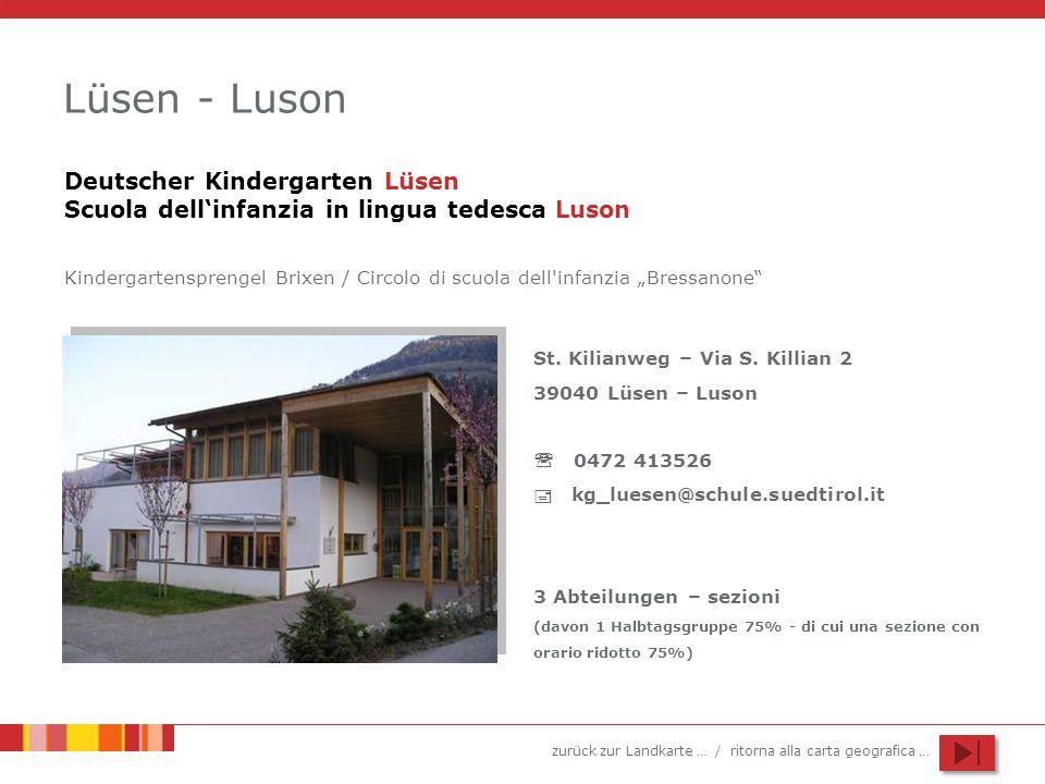 zurück zur Landkarte … / ritorna alla carta geografica … Lüsen - Luson St.