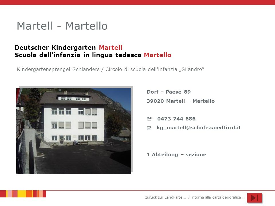 zurück zur Landkarte … / ritorna alla carta geografica … Martell - Martello Deutscher Kindergarten Martell Scuola dellinfanzia in lingua tedesca Marte