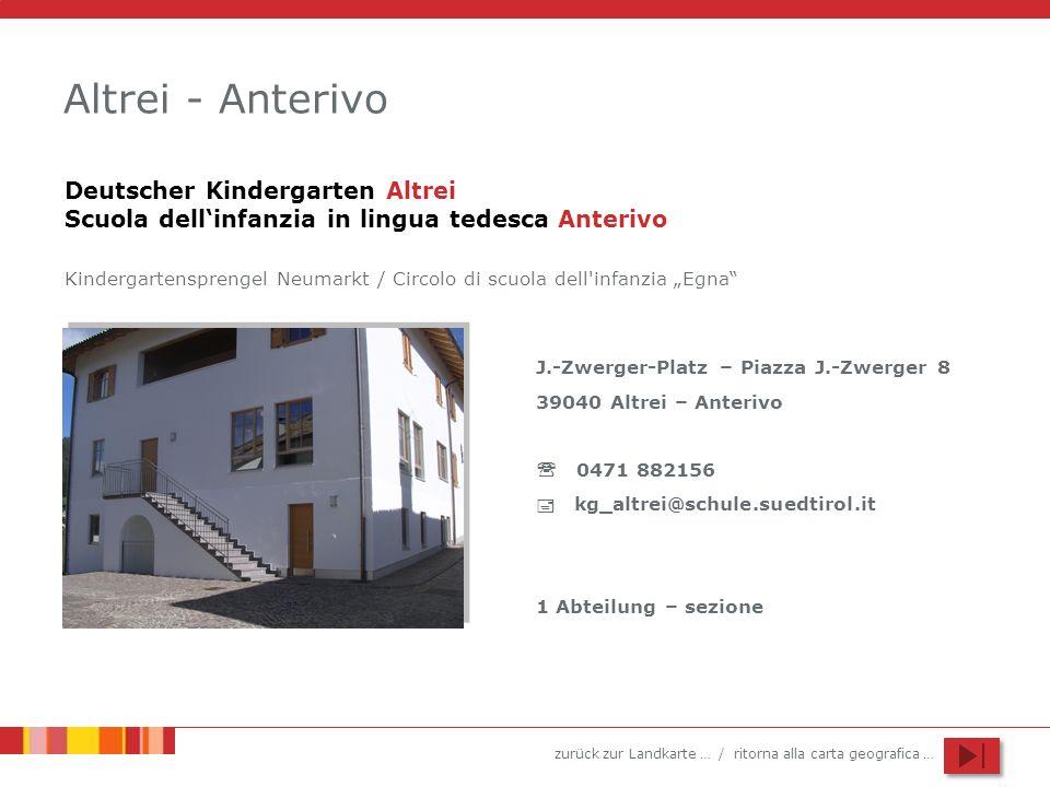 zurück zur Landkarte … / ritorna alla carta geografica … Altrei - Anterivo J.-Zwerger-Platz – Piazza J.-Zwerger 8 39040 Altrei – Anterivo 0471 882156