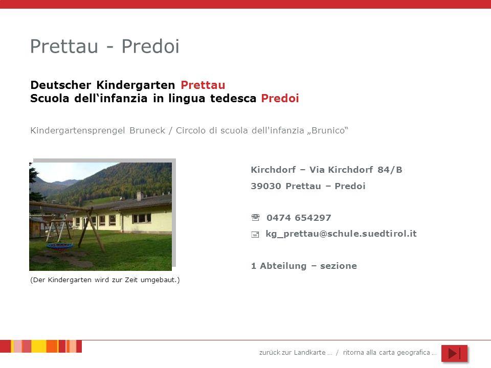 zurück zur Landkarte … / ritorna alla carta geografica … Prettau - Predoi Kirchdorf – Via Kirchdorf 84/B 39030 Prettau – Predoi 0474 654297 kg_prettau