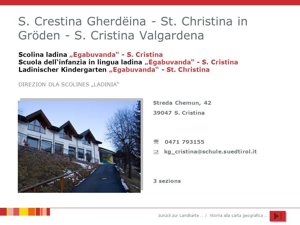 zurück zur Landkarte … / ritorna alla carta geografica … S. Crestina Gherdëina - St. Christina in Gröden - S. Cristina Valgardena Streda Chemun, 42 39