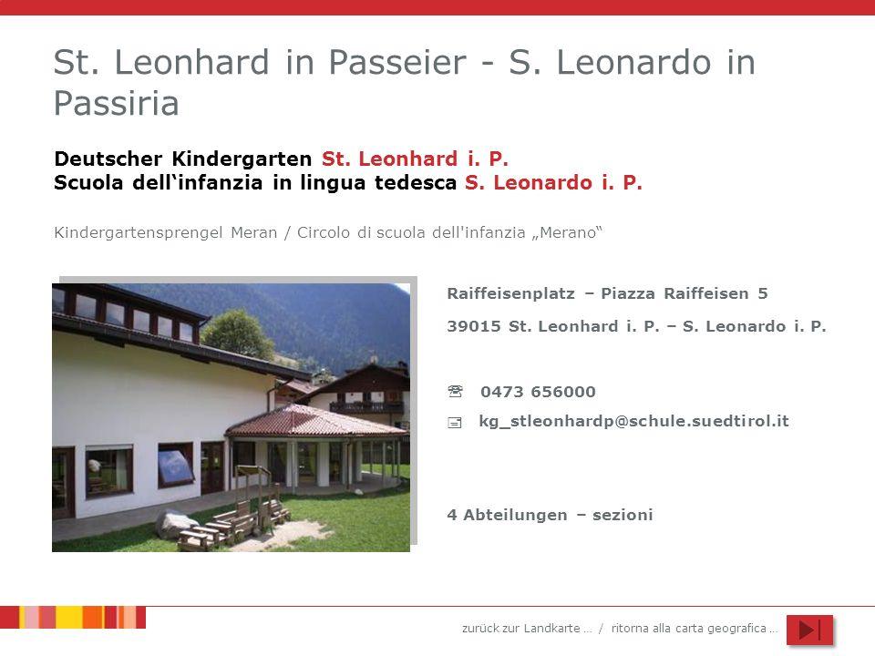 zurück zur Landkarte … / ritorna alla carta geografica … St. Leonhard in Passeier - S. Leonardo in Passiria Raiffeisenplatz – Piazza Raiffeisen 5 3901