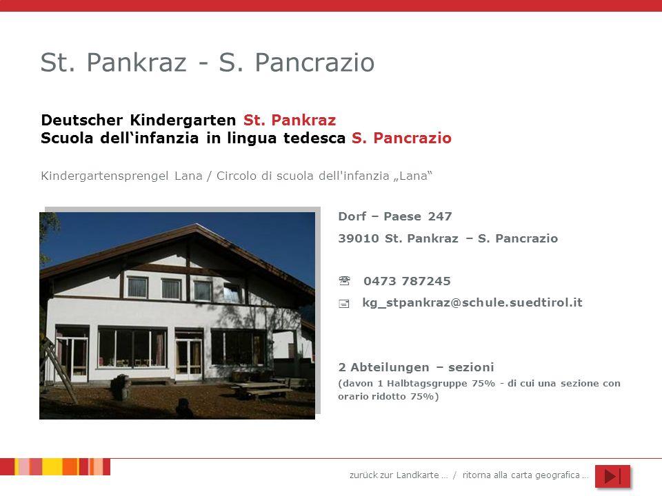zurück zur Landkarte … / ritorna alla carta geografica … St. Pankraz - S. Pancrazio Dorf – Paese 247 39010 St. Pankraz – S. Pancrazio 0473 787245 kg_s