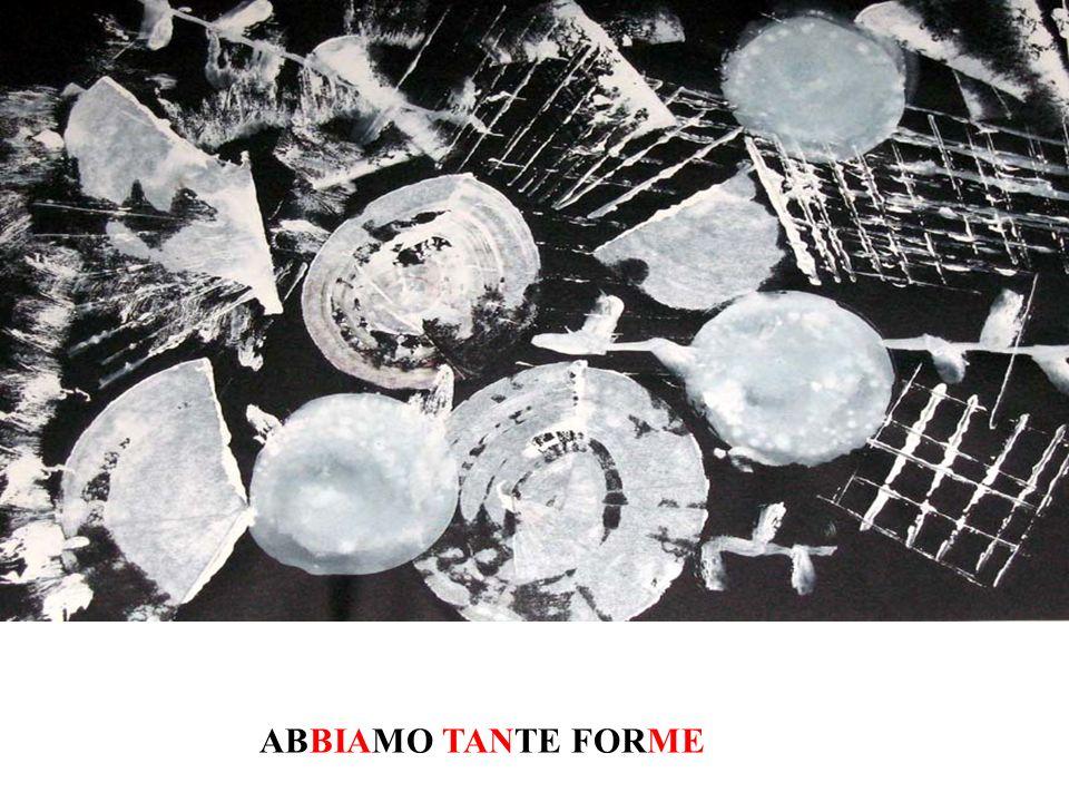 ABBIAMO TANTE FORME