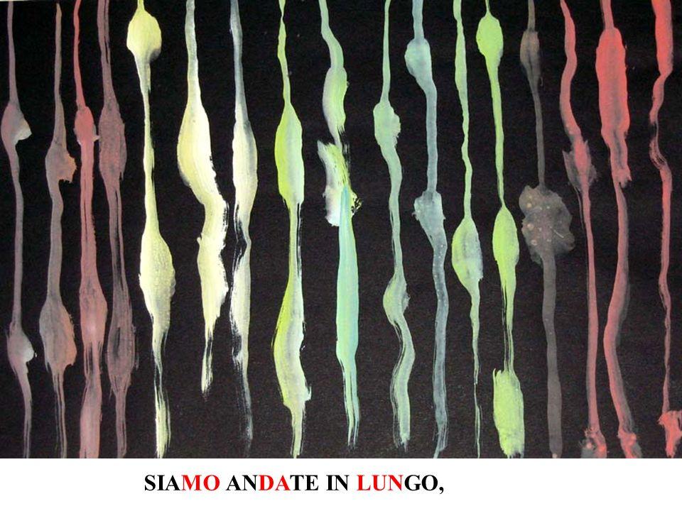 SIAMO ANDATE IN LUNGO,