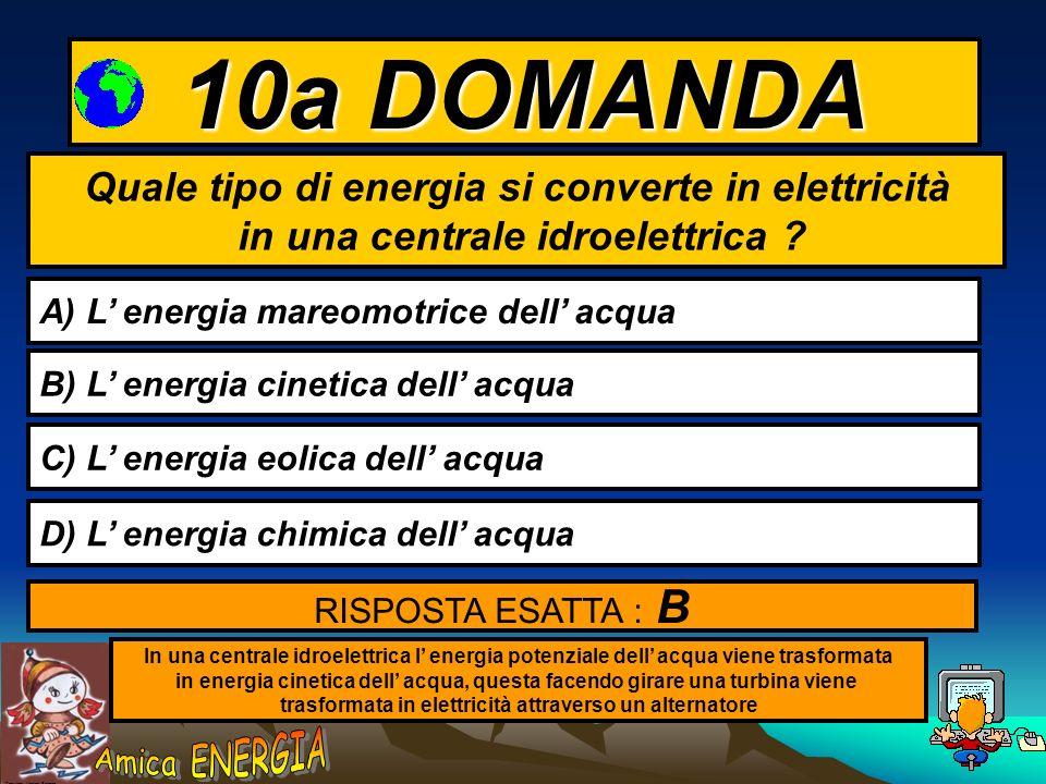 Copyright: Monica Borrego 9a DOMANDA Cosa succede nel forno di casa ? A) L energia elettrica si trasforma in energia termica RISPOSTA ESATTA : A B) Si