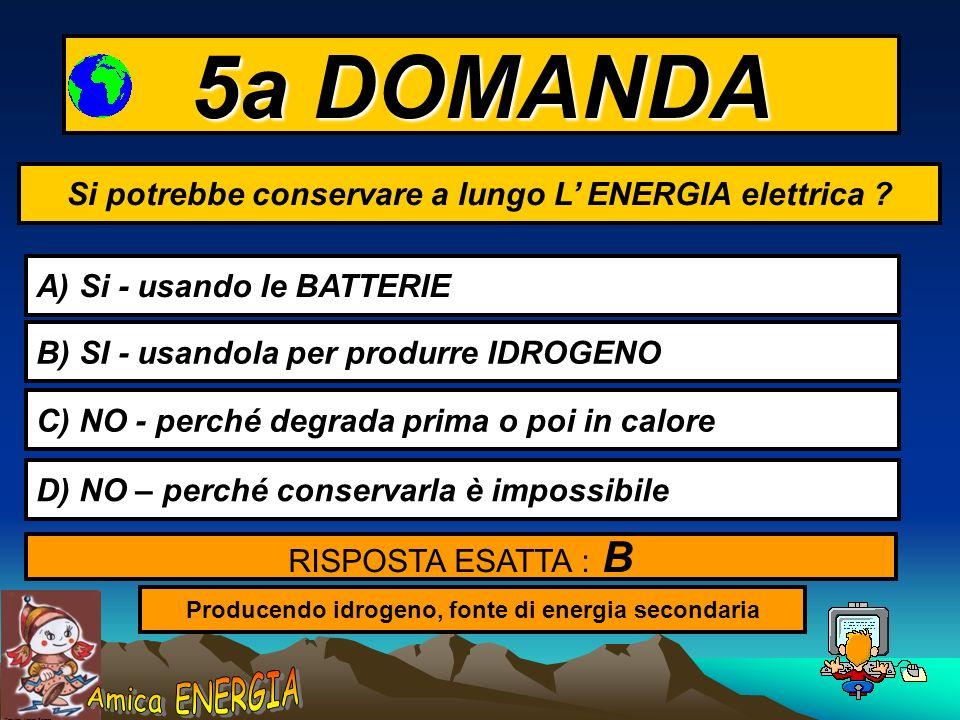 Copyright: Monica Borrego 5a DOMANDA Si potrebbe conservare a lungo L ENERGIA elettrica .
