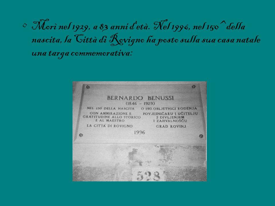 Morì nel 1929, a 83 anni d'età. Nel 1996, nel 150^ della nascita, la Città di Rovigno ha posto sulla sua casa natale una targa commemorativa: