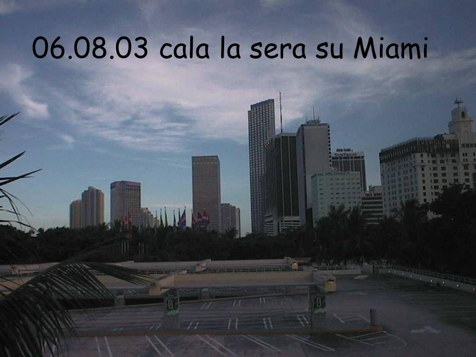 06.08.03 cala la sera su Miami