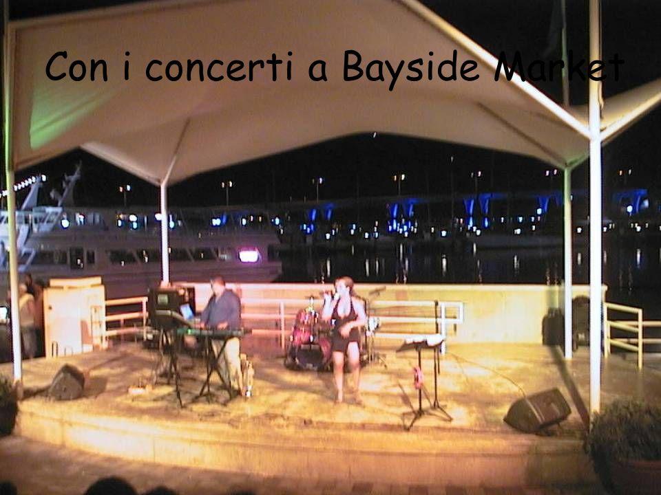Con i concerti a Bayside Market