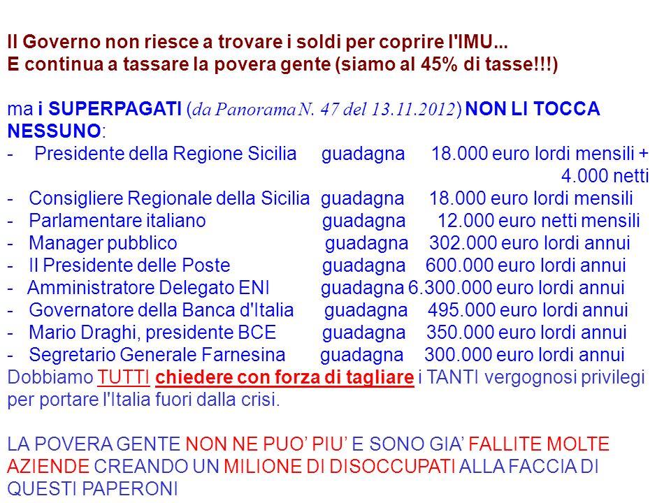 IN QUESTO PERIODO STORICO DELLA NOSTRA CARA ITALIA E GIUSTIFICABILE E AMMISSIBILE CHE: Un certo signor Mauro Sentinelli percepisca un reddito mensile di 91.337,18 euro al mese .
