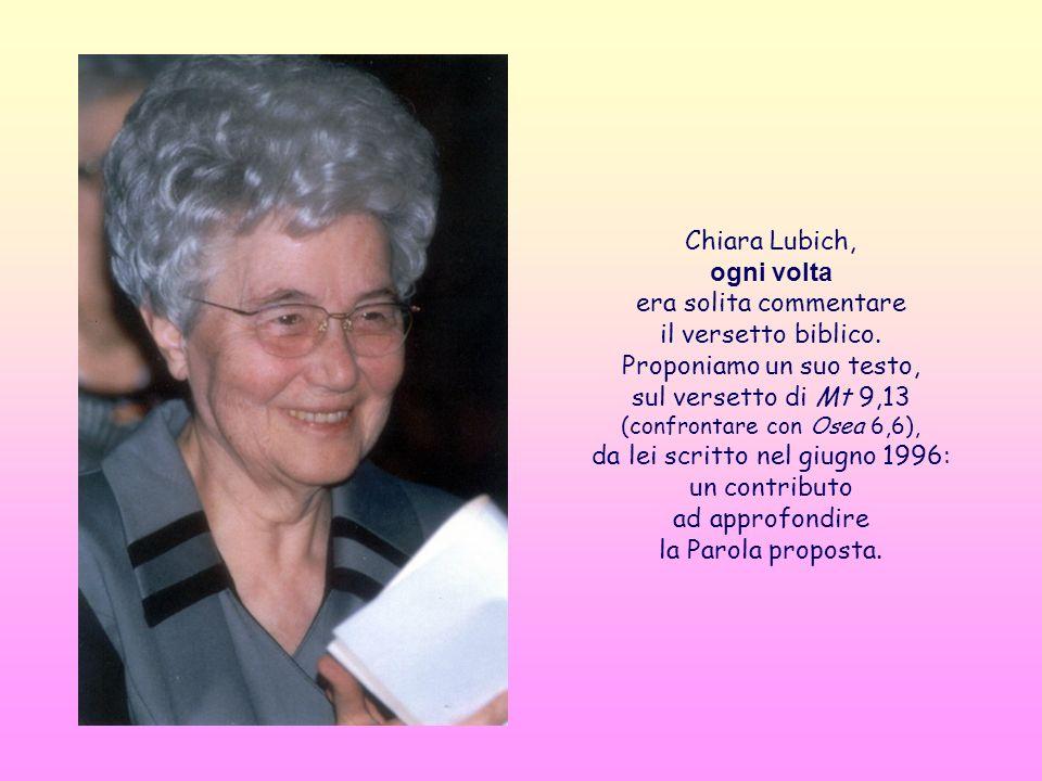 Chiara Lubich, ogni volta era solita commentare il versetto biblico.