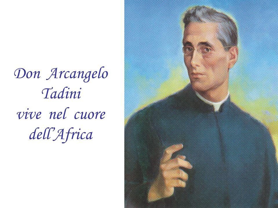 Don Arcangelo Tadini vive nel cuore dellAfrica