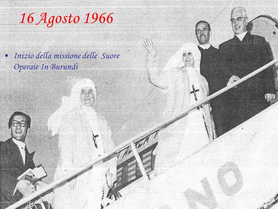 16 Agosto 1966 Inizio della missione delle Suore Operaie In Burundi