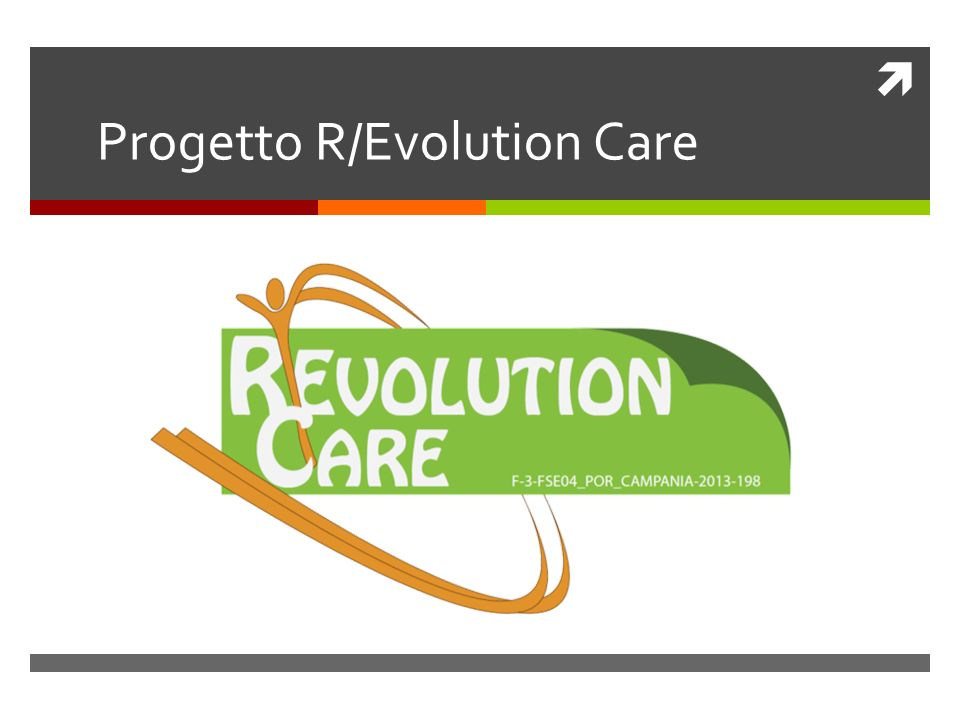 Progetto R/Evolution Care