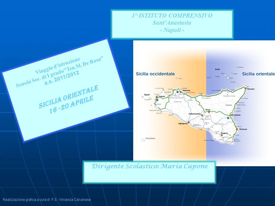 1° ISTITUTO COMPRENSIVO SantAnastasia - Napoli - Viaggio distruzione Scuola Sec. di I gradoTen.M. De Rosa a.s. 2011/2012 Sicilia orientale 16 -20 apri