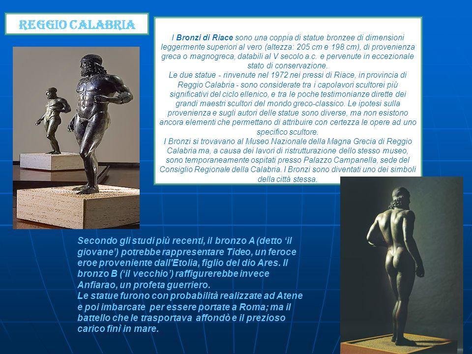 Reggio Calabria I Bronzi di Riace sono una coppia di statue bronzee di dimensioni leggermente superiori al vero (altezza: 205 cm e 198 cm), di proveni