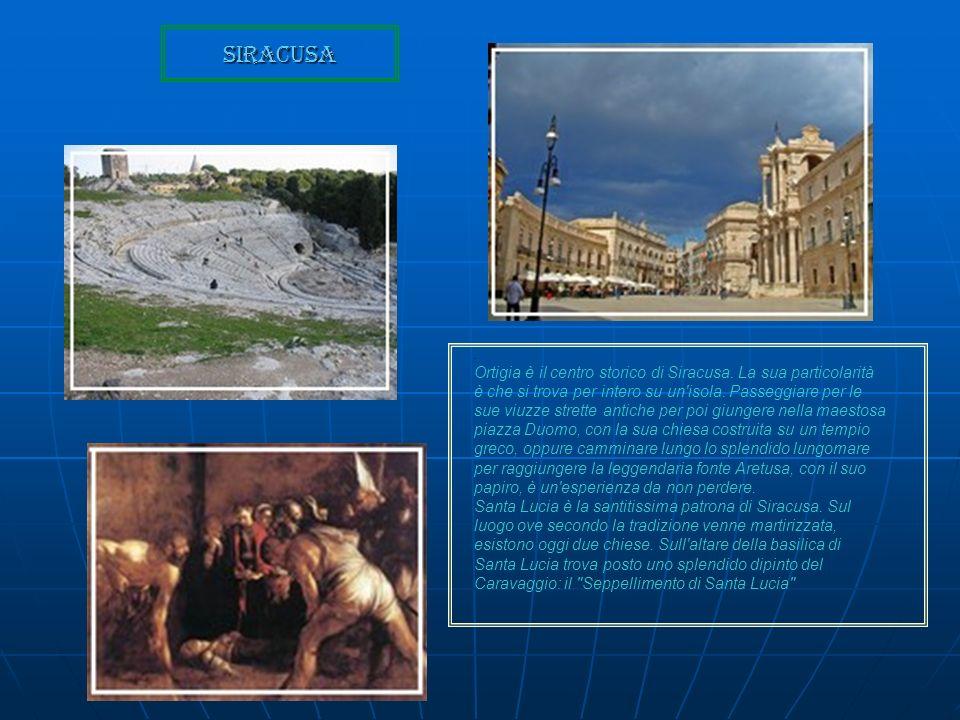 Siracusa. Ortigia è il centro storico di Siracusa. La sua particolarità è che si trova per intero su un'isola. Passeggiare per le sue viuzze strette a