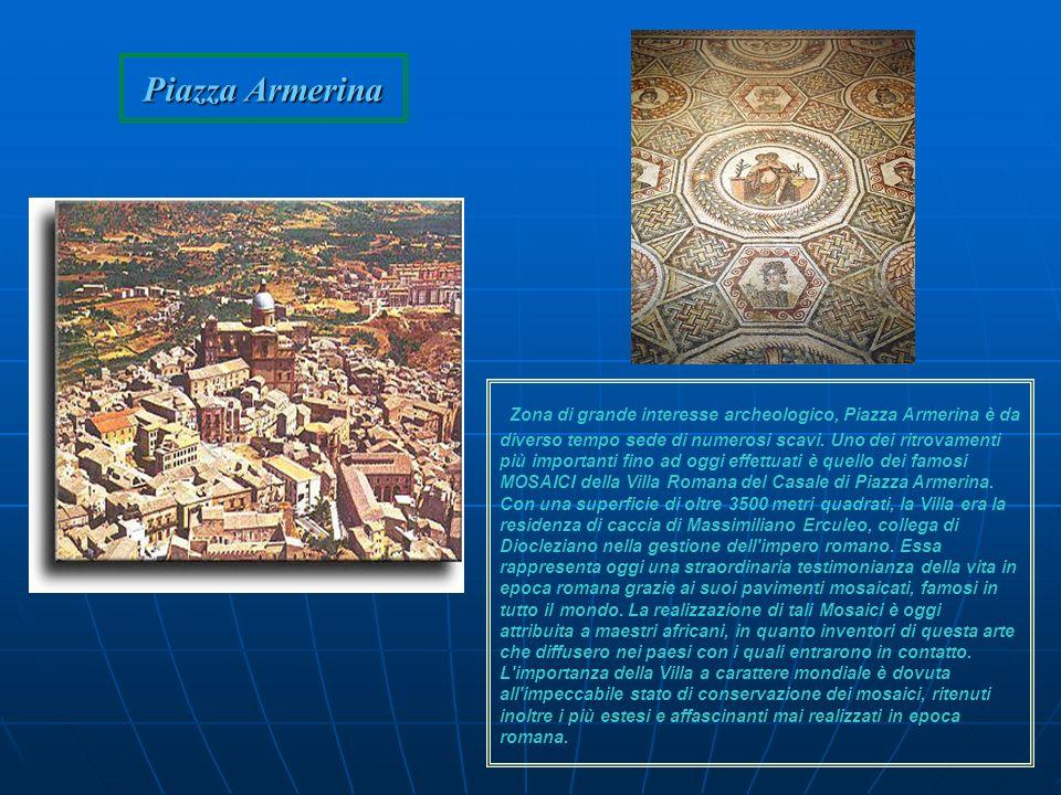 Piazza Armerina Zona di grande interesse archeologico, Piazza Armerina è da diverso tempo sede di numerosi scavi. Uno dei ritrovamenti più importanti