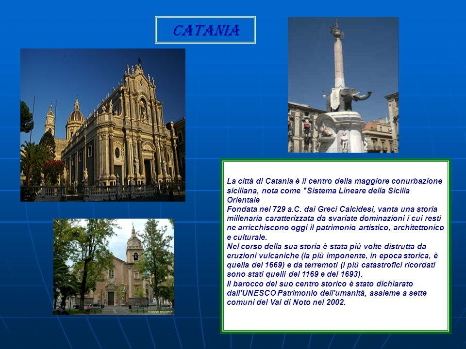 Catania La città di Catania è il centro della maggiore conurbazione siciliana, nota come