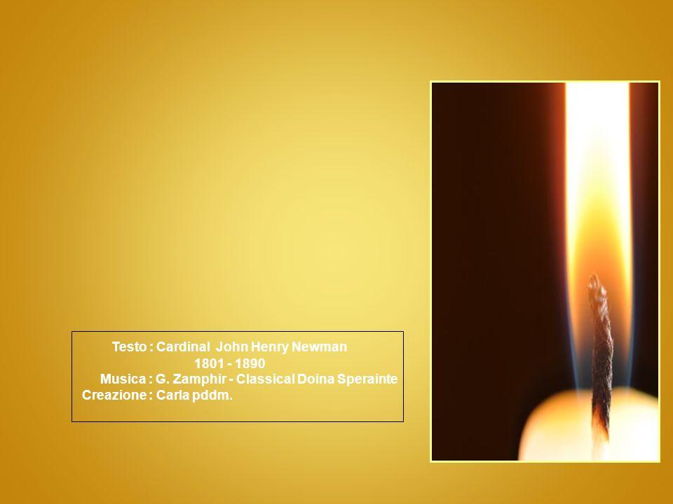 Testo : Cardinal John Henry Newman 1801 - 1890 Musica : G.