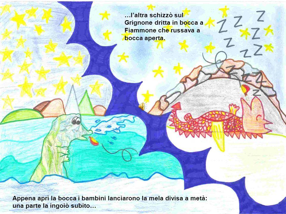 I bambini, presa la mela magica, si misero ad urlare per svegliare Frago che subito uscì dal lago. Pensando che fosse Fiammone iniziò a sputare.