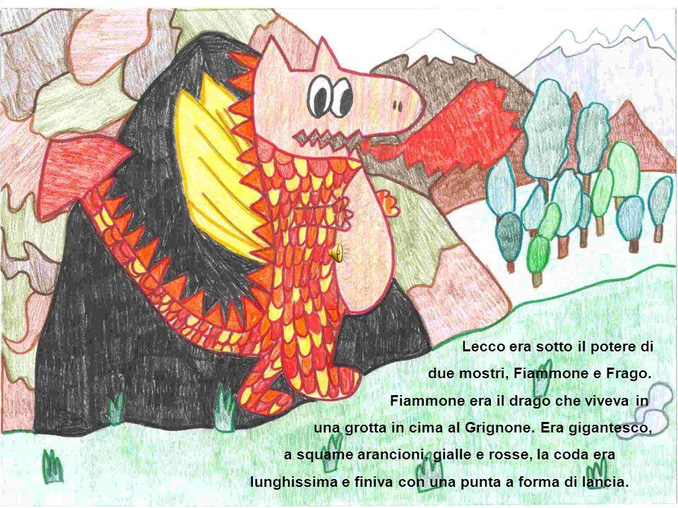 Lecco era sotto il potere di due mostri, Fiammone e Frago.