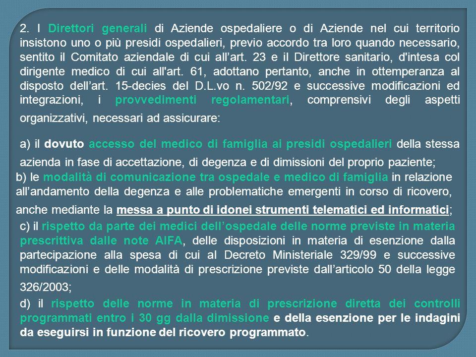 c) il rispetto da parte dei medici dellospedale delle norme previste in materia prescrittiva dalle note AIFA, delle disposizioni in materia di esenzio