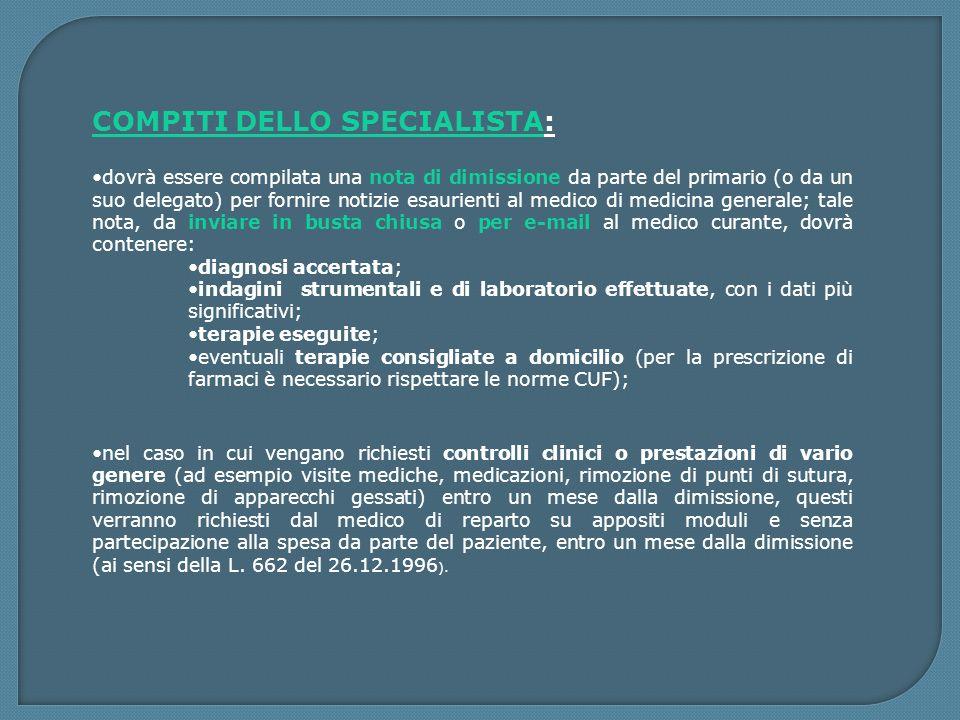 COMPITI DELLO SPECIALISTA: dovrà essere compilata una nota di dimissione da parte del primario (o da un suo delegato) per fornire notizie esaurienti a