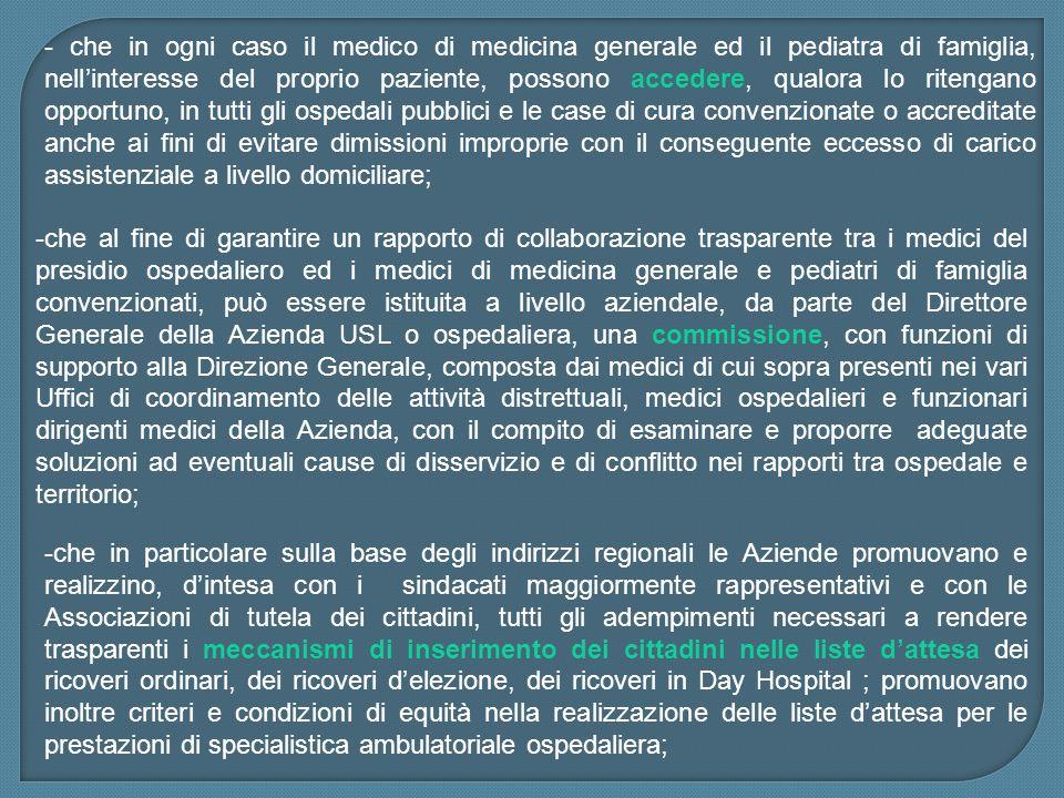- che in ogni caso il medico di medicina generale ed il pediatra di famiglia, nellinteresse del proprio paziente, possono accedere, qualora lo ritenga