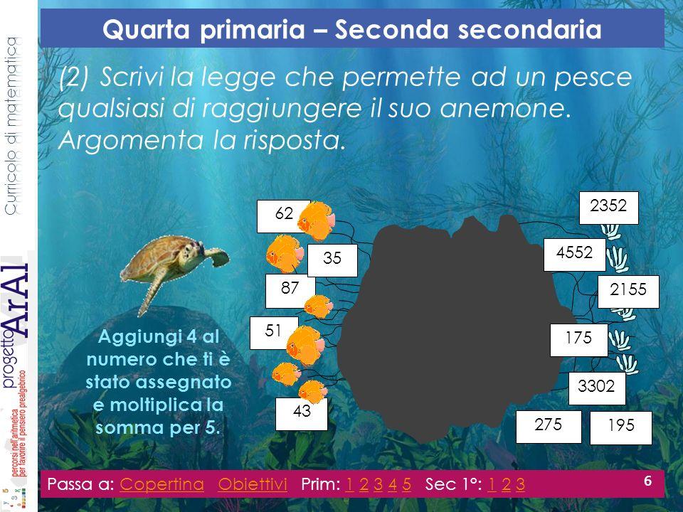 (2) Scrivi la legge che permette ad un pesce qualsiasi di raggiungere il suo anemone.