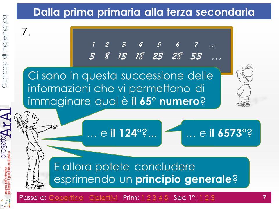 7. Passa a: Copertina Obiettivi Prim: 1 2 3 4 5 Sec 1°: 1 2 3CopertinaObiettivi12345123 7 Dalla prima primaria alla terza secondaria 1 2 3 4 5 6 7 … 3