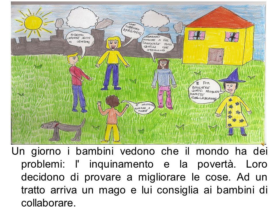 Un giorno i bambini vedono che il mondo ha dei problemi: l' inquinamento e la povertà. Loro decidono di provare a migliorare le cose. Ad un tratto arr