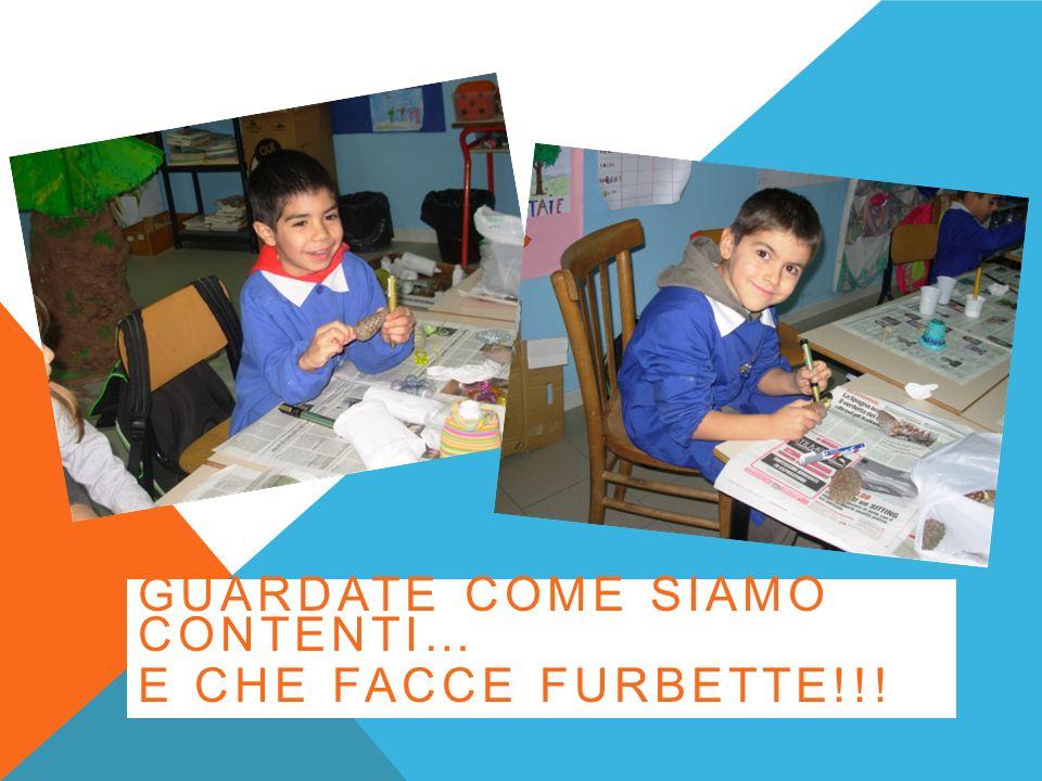 GUARDATE COME SIAMO CONTENTI… E CHE FACCE FURBETTE!!!
