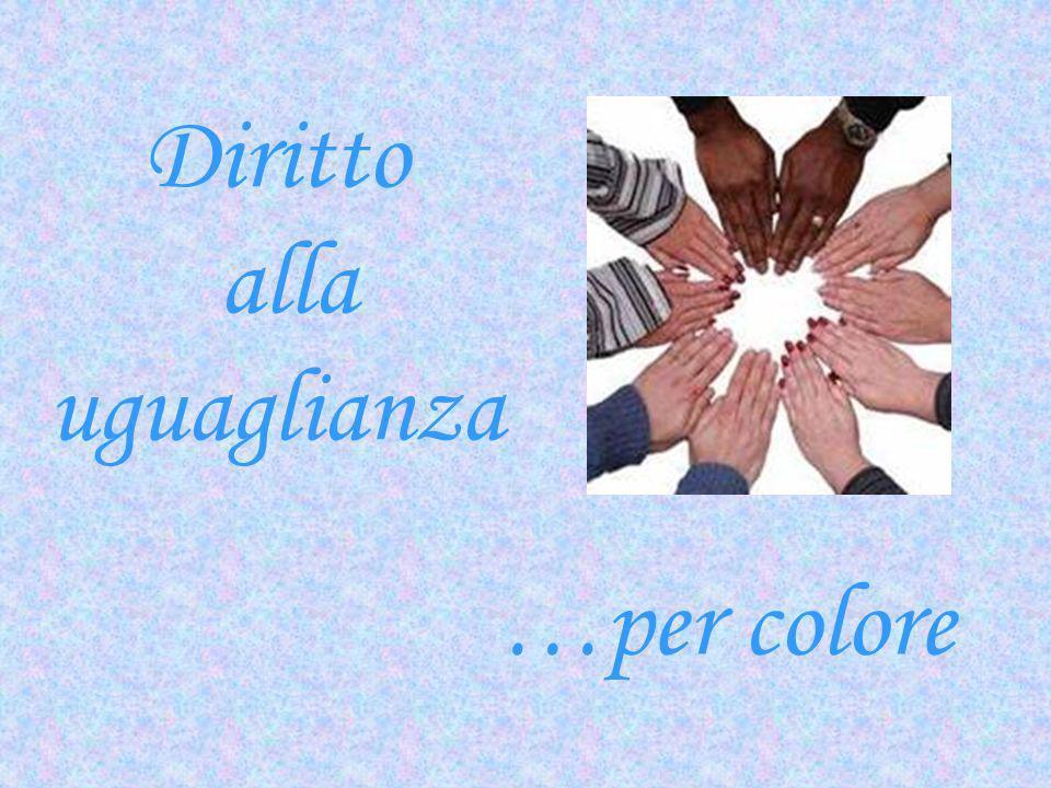 Diritto alla uguaglianza …per colore