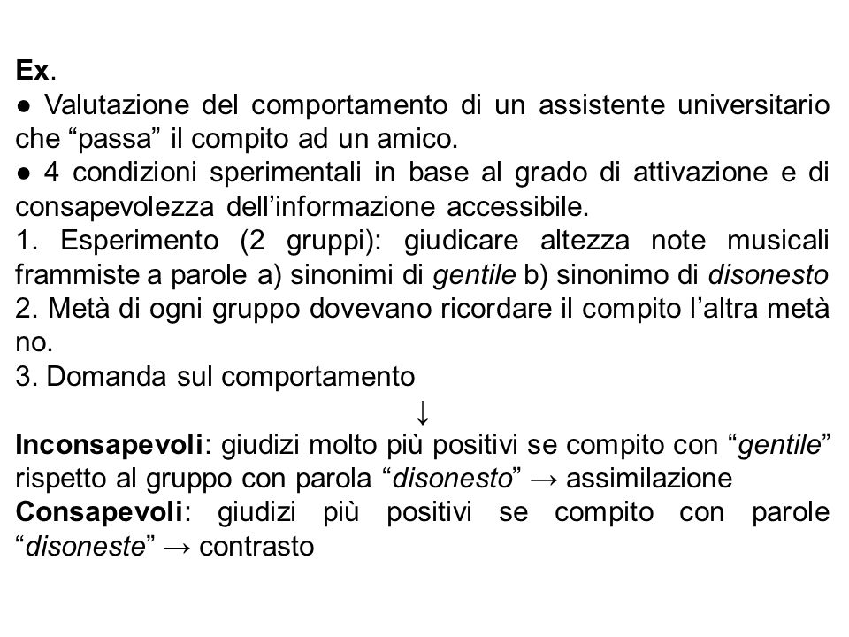 Ex. Valutazione del comportamento di un assistente universitario che passa il compito ad un amico. 4 condizioni sperimentali in base al grado di attiv