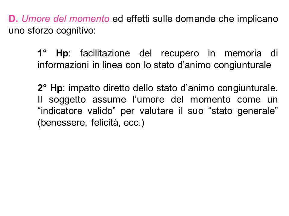 D. Umore del momento ed effetti sulle domande che implicano uno sforzo cognitivo: 1° Hp: facilitazione del recupero in memoria di informazioni in line