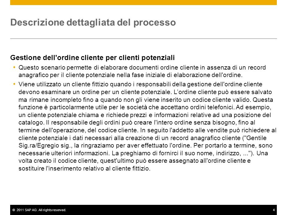 ©2011 SAP AG. All rights reserved.4 Descrizione dettagliata del processo Gestione dell'ordine cliente per clienti potenziali Questo scenario permette