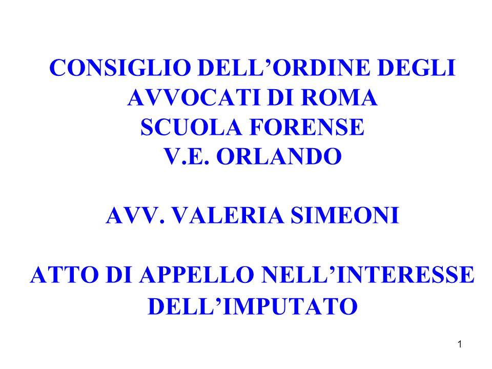 1 CONSIGLIO DELLORDINE DEGLI AVVOCATI DI ROMA SCUOLA FORENSE V.E. ORLANDO AVV. VALERIA SIMEONI ATTO DI APPELLO NELLINTERESSE DELLIMPUTATO