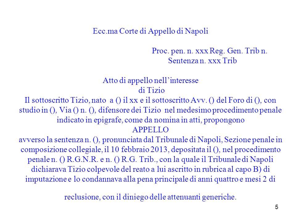 5 Ecc.ma Corte di Appello di Napoli Proc. pen. n. xxx Reg. Gen. Trib n. Sentenza n. xxx Trib Atto di appello nellinteresse di Tizio Il sottoscritto Ti